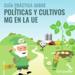 Guía en castellano sobre políticas y cultivos transgénicos en la Unión Europea